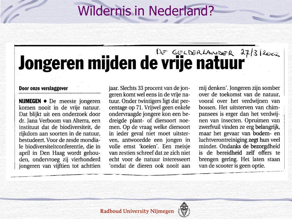 Natuurontwikkelingsvisie: scheiding Mens-exclusief 'Oertijd'-referenties Waarderingscriteria: natuurlijkheid, ongeschondenheid, ongestoordheid 'Innocent bystander' Wildernis in Nederland?