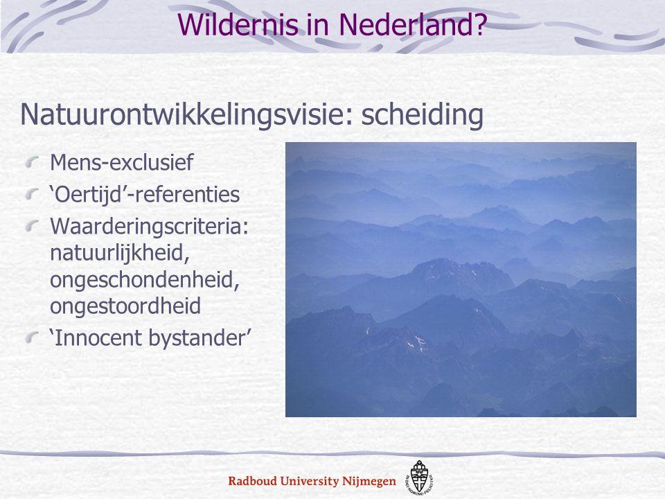 Restoration: the complete structural and functional return to a pre-disturbance state Restoration : schuld en scheiding Wildernis in Nederland?
