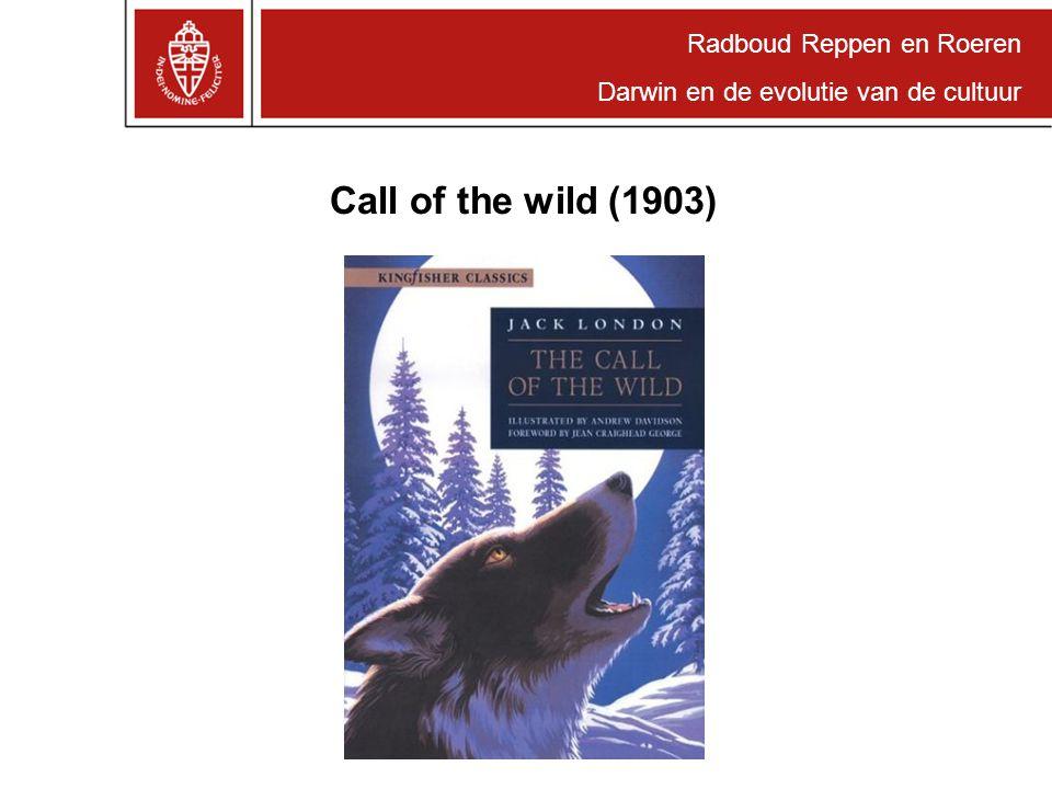 Radboud Reppen en Roeren Darwin en de evolutie van de cultuur Call of the wild (1903)