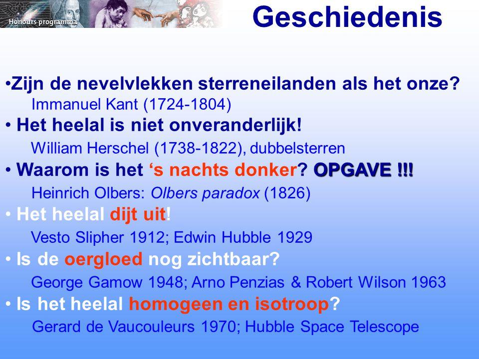 Zijn de nevelvlekken sterreneilanden als het onze? Immanuel Kant (1724-1804) Het heelal is niet onveranderlijk! William Herschel (1738-1822), dubbelst