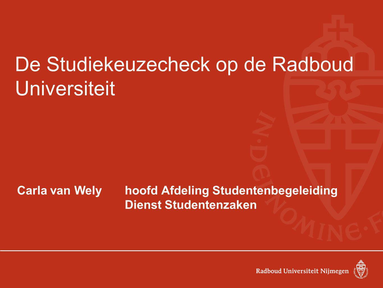 Agenda Ervaringen van schooldecanen Studiekeuzecheck op RU: korte beschrijving Digitale vragenlijst Individueel gesprek met 'risicostudenten' Wat doen andere universiteiten.