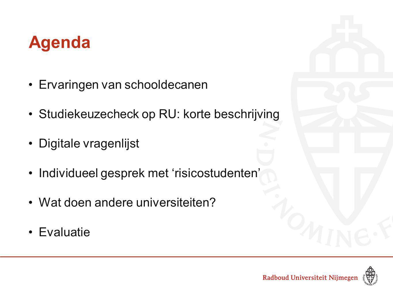 Agenda Ervaringen van schooldecanen Studiekeuzecheck op RU: korte beschrijving Digitale vragenlijst Individueel gesprek met 'risicostudenten' Wat doen