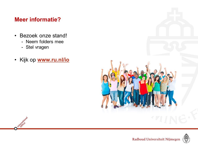 Meer informatie Bezoek onze stand! -Neem folders mee -Stel vragen Kijk op www.ru.nl/iowww.ru.nl/io