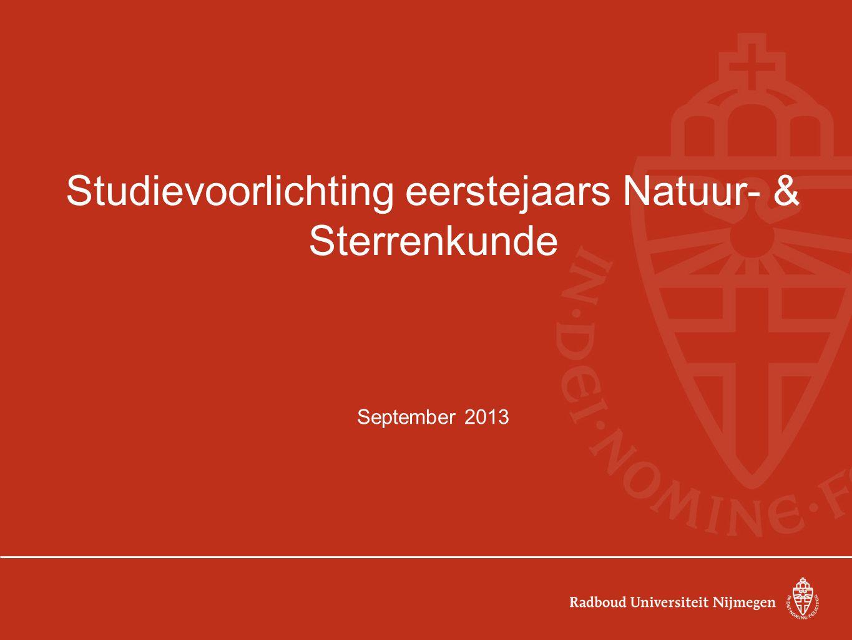 Studievoorlichting eerstejaars Natuur- & Sterrenkunde September 2013