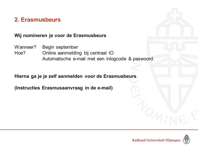 Instructies Erasmusaanvraag Documenten die je in orde moet gaan maken voor je beurs: Learning Agreement Noteer de vakken die je wilt volgen op dit formulier en laat het tekenen door de coördinator van het contract, je examencommissie en de gastuniversiteit (stuur het op).