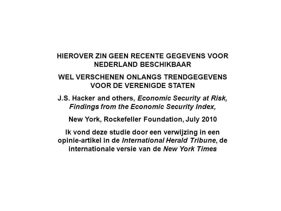 HIEROVER ZIN GEEN RECENTE GEGEVENS VOOR NEDERLAND BESCHIKBAAR WEL VERSCHENEN ONLANGS TRENDGEGEVENS VOOR DE VERENIGDE STATEN J.S. Hacker and others, Ec