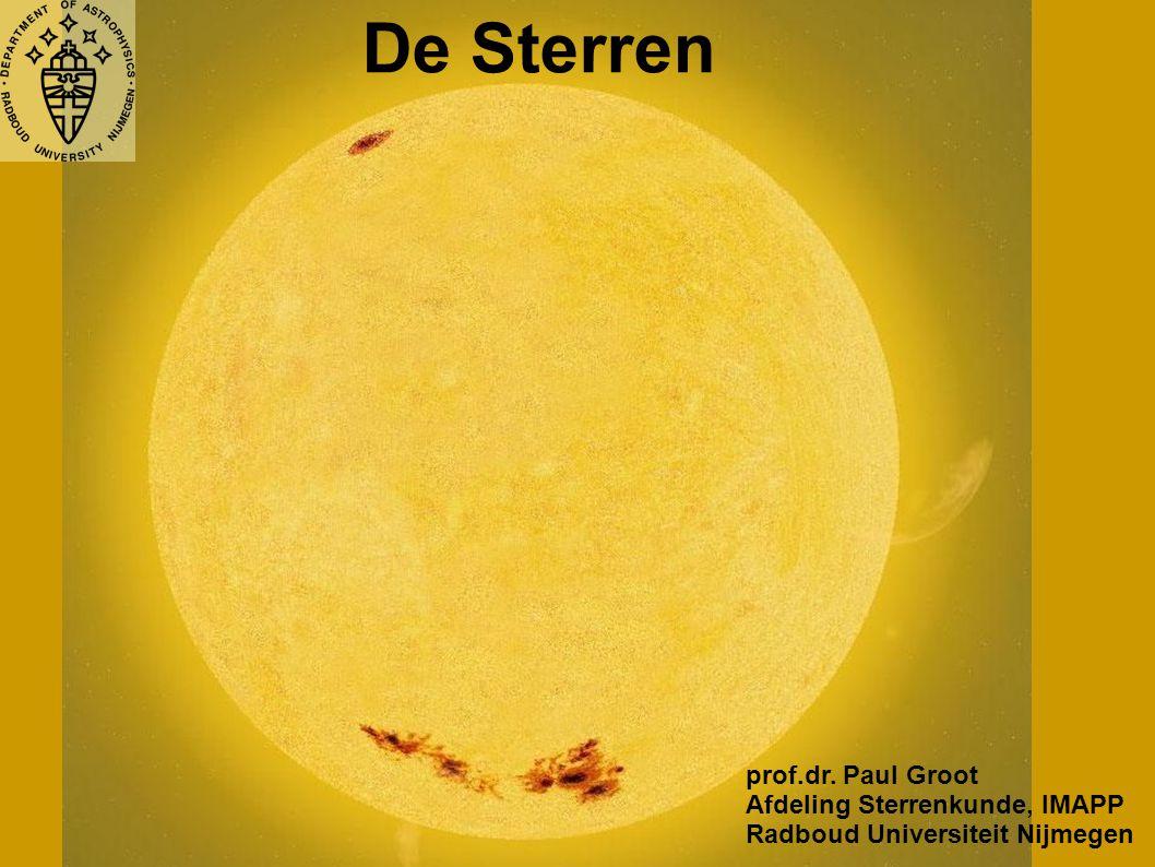 De Sterren Uur 1: De Zon als Ster Uur 2: Geboorte, leven en dood van sterren De Zon: - M sun = 1.99 x 10 30 kg = 333 000 M Earth - R sun = 6.99 x 10 8 m = 109 R earth - d sun-earth = 150 x 10 9 m = 215 R sun