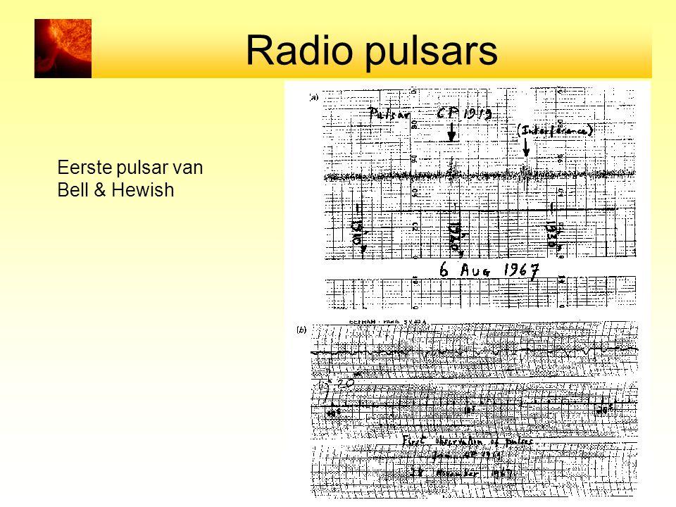 Radio pulsars Eerste pulsar van Bell & Hewish