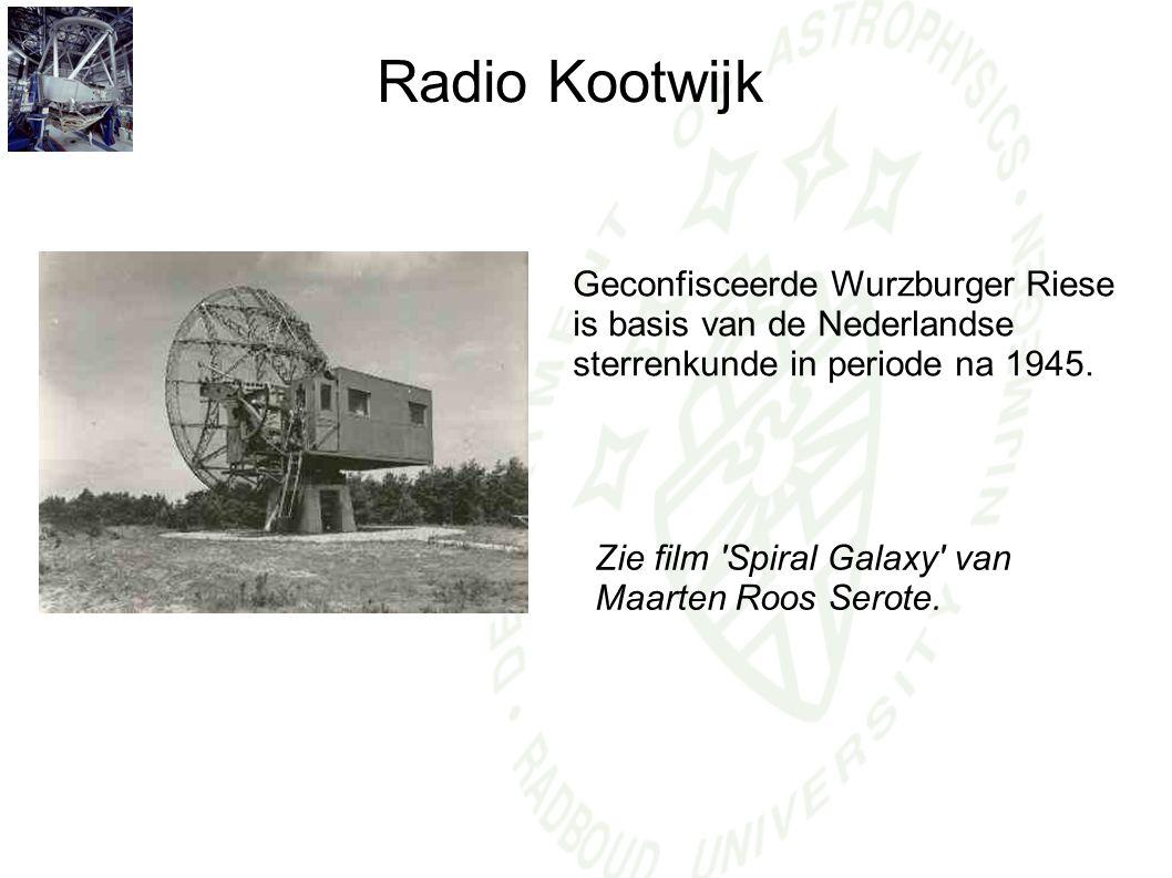 Radio Kootwijk Geconfisceerde Wurzburger Riese is basis van de Nederlandse sterrenkunde in periode na 1945. Zie film 'Spiral Galaxy' van Maarten Roos