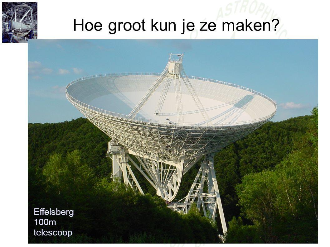 Hoe groot kun je ze maken? Effelsberg 100m telescoop