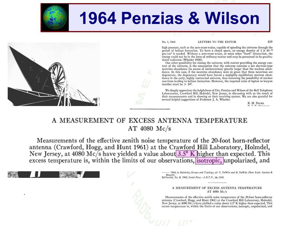 1964 Penzias & Wilson. Nobelprijs 1974