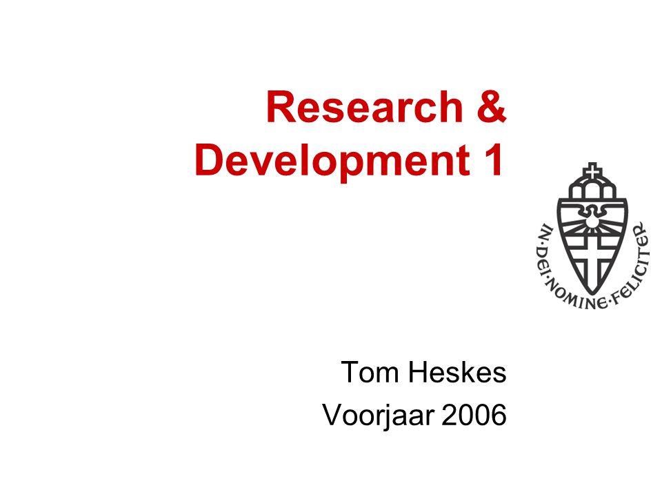 Research & Development 1 Tom Heskes Voorjaar 2006