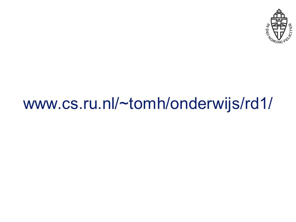 www.cs.ru.nl/~tomh/onderwijs/rd1/