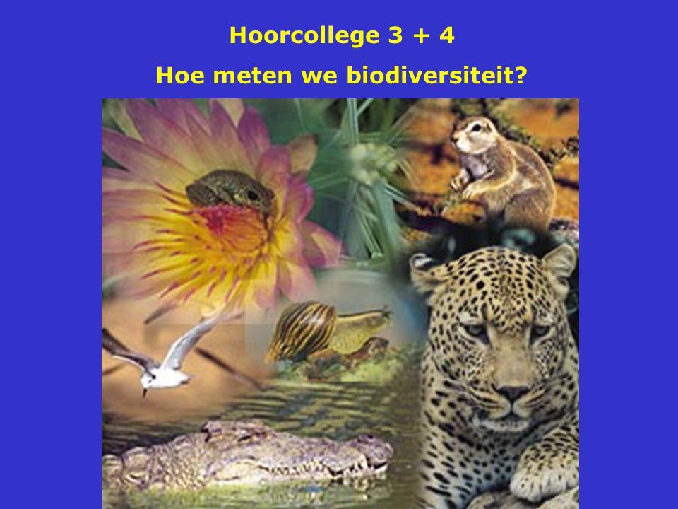 Hoorcollege 3 + 4 Hoe meten we biodiversiteit?