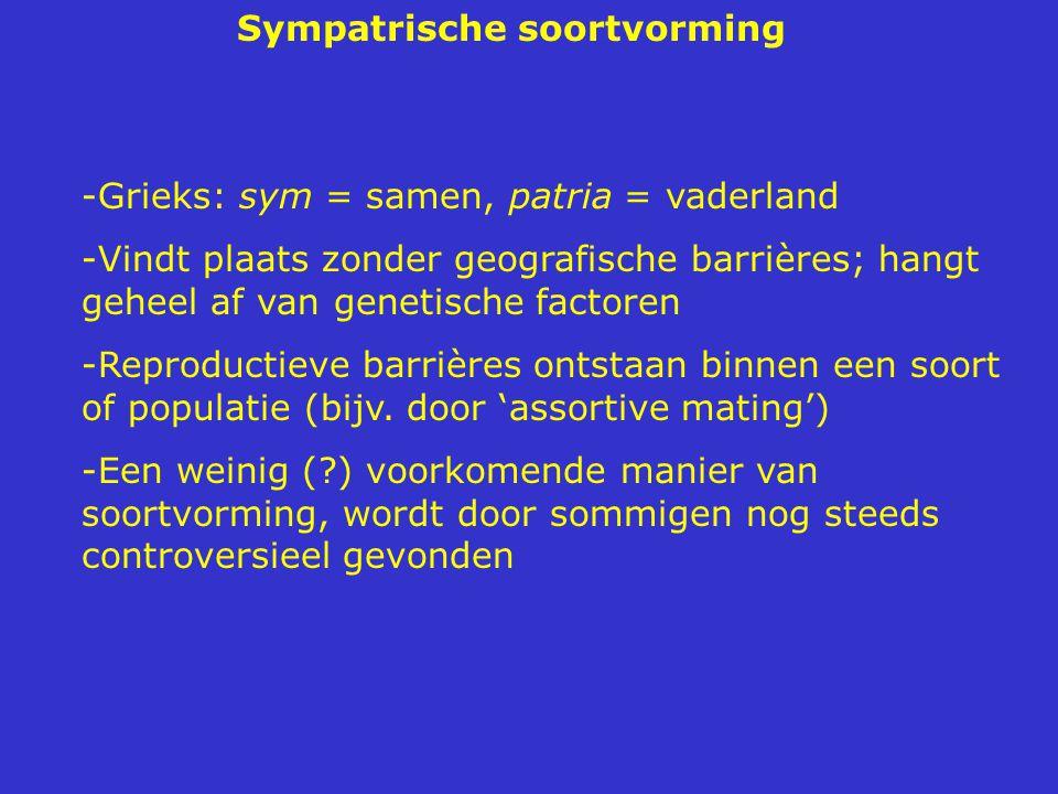 Sympatrische soortvorming -Grieks: sym = samen, patria = vaderland -Vindt plaats zonder geografische barrières; hangt geheel af van genetische factore