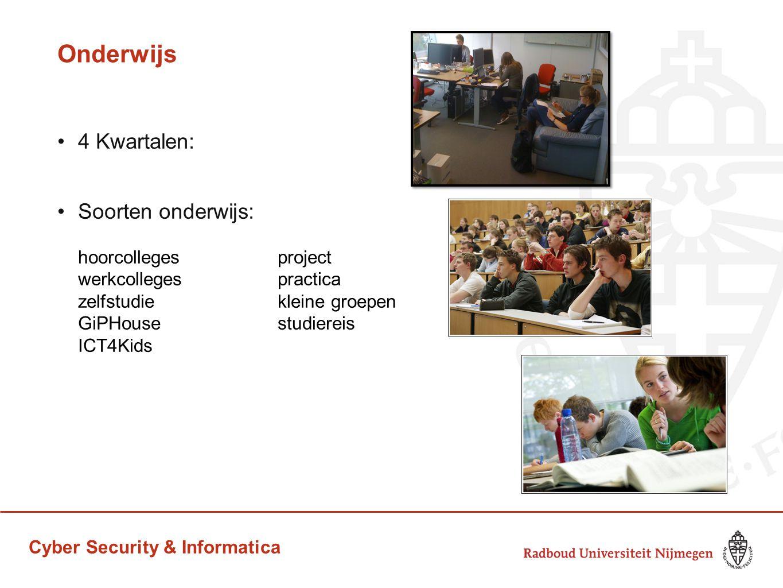 Cyber Security & Informatica Onderwijs 4 Kwartalen: Soorten onderwijs: hoorcolleges project werkcolleges practica zelfstudie kleine groepen GiPHousest