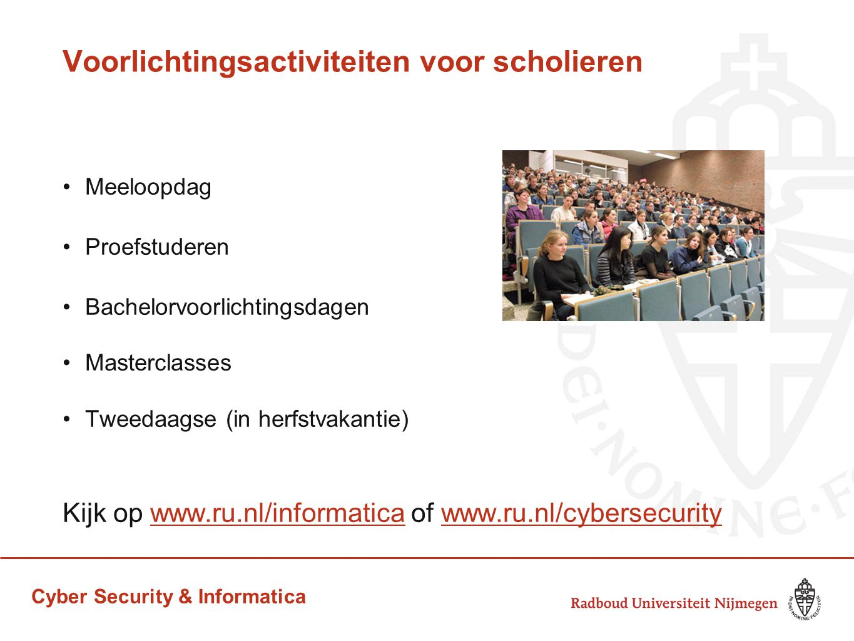 Cyber Security & Informatica Voorlichtingsactiviteiten voor scholieren Meeloopdag Proefstuderen Bachelorvoorlichtingsdagen Masterclasses Tweedaagse (i