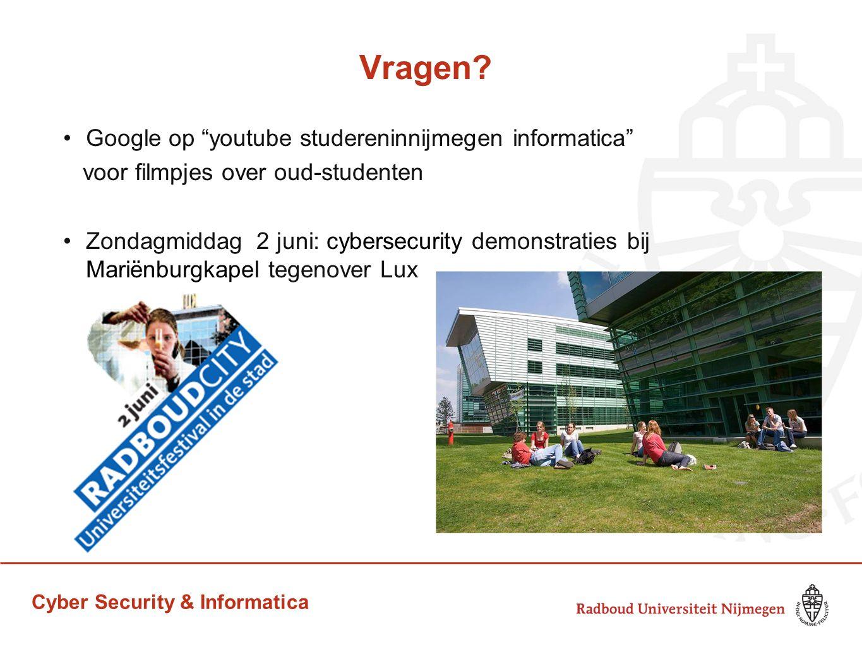 """Cyber Security & Informatica Vragen? Google op """"youtube studereninnijmegen informatica"""" voor filmpjes over oud-studenten Zondagmiddag 2 juni: cybersec"""