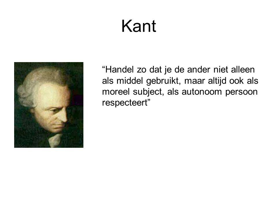 Kant Handel zo dat je de ander niet alleen als middel gebruikt, maar altijd ook als moreel subject, als autonoom persoon respecteert