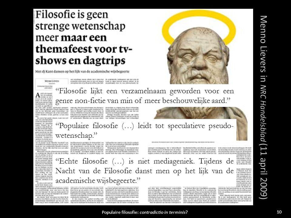 10 Populaire filosofie: contradictio in terminis.