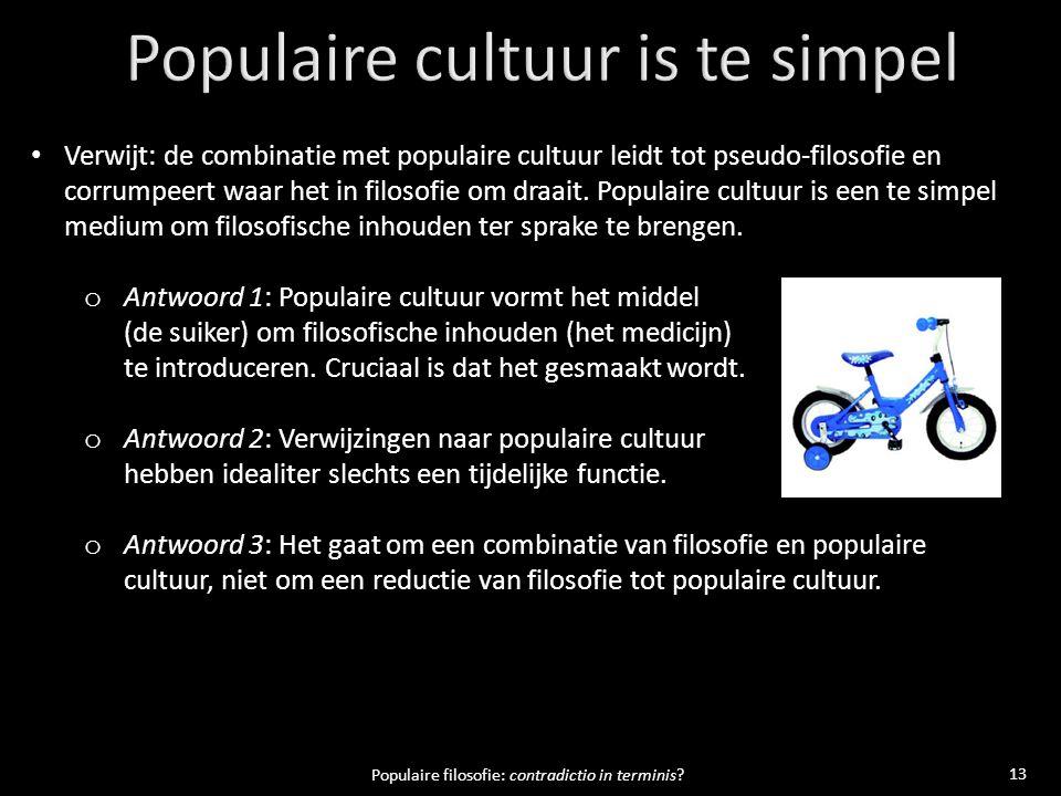 13 Populaire filosofie: contradictio in terminis.