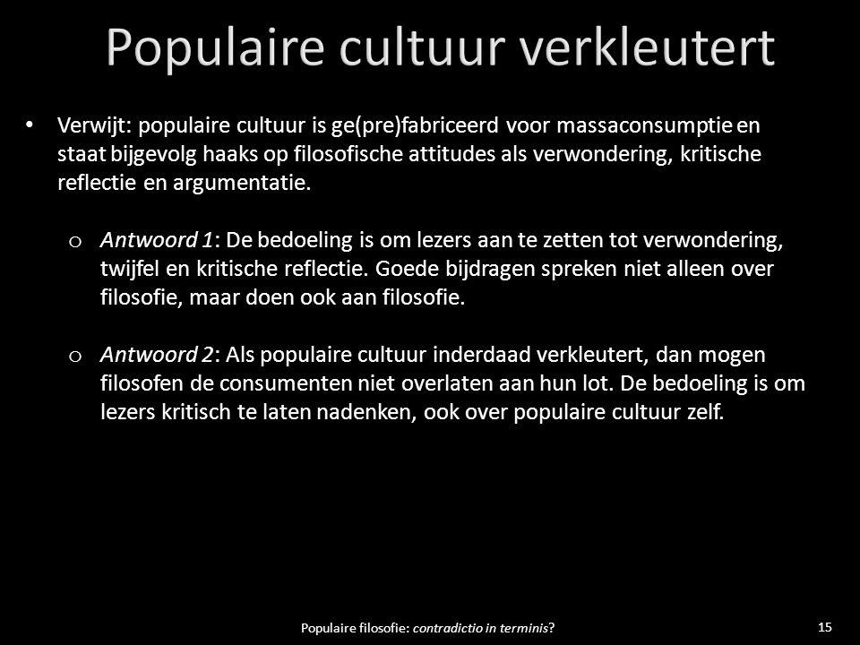 15 Populaire filosofie: contradictio in terminis.