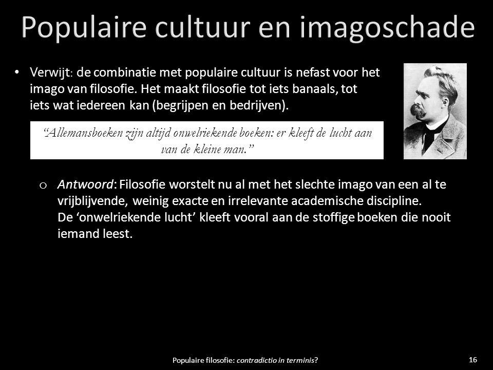 16 Populaire filosofie: contradictio in terminis.