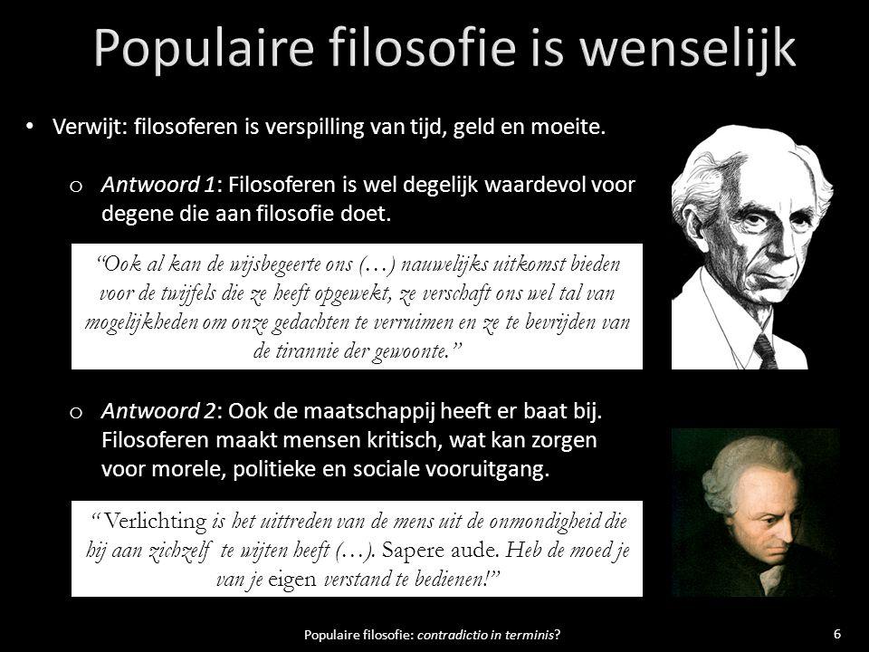 17 Populaire filosofie: contradictio in terminis.
