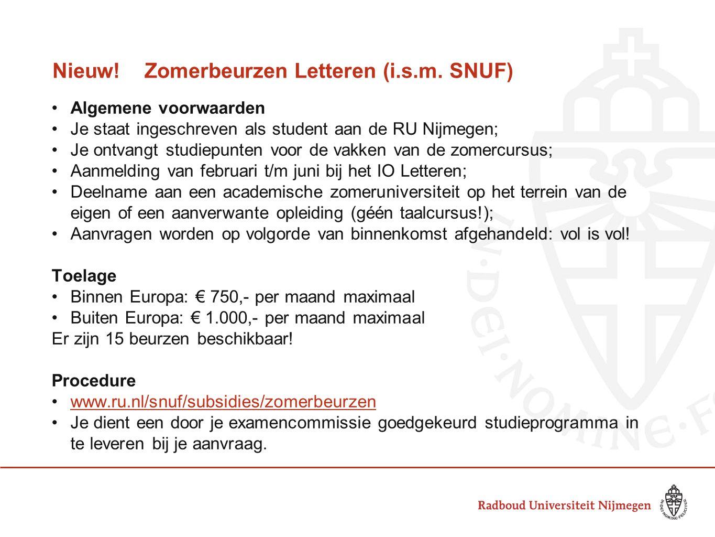 Nieuw! Zomerbeurzen Letteren (i.s.m. SNUF) Algemene voorwaarden Je staat ingeschreven als student aan de RU Nijmegen; Je ontvangt studiepunten voor de