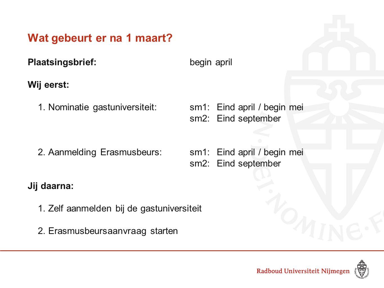Wat gebeurt er na 1 maart. Plaatsingsbrief:begin april Wij eerst: 1.