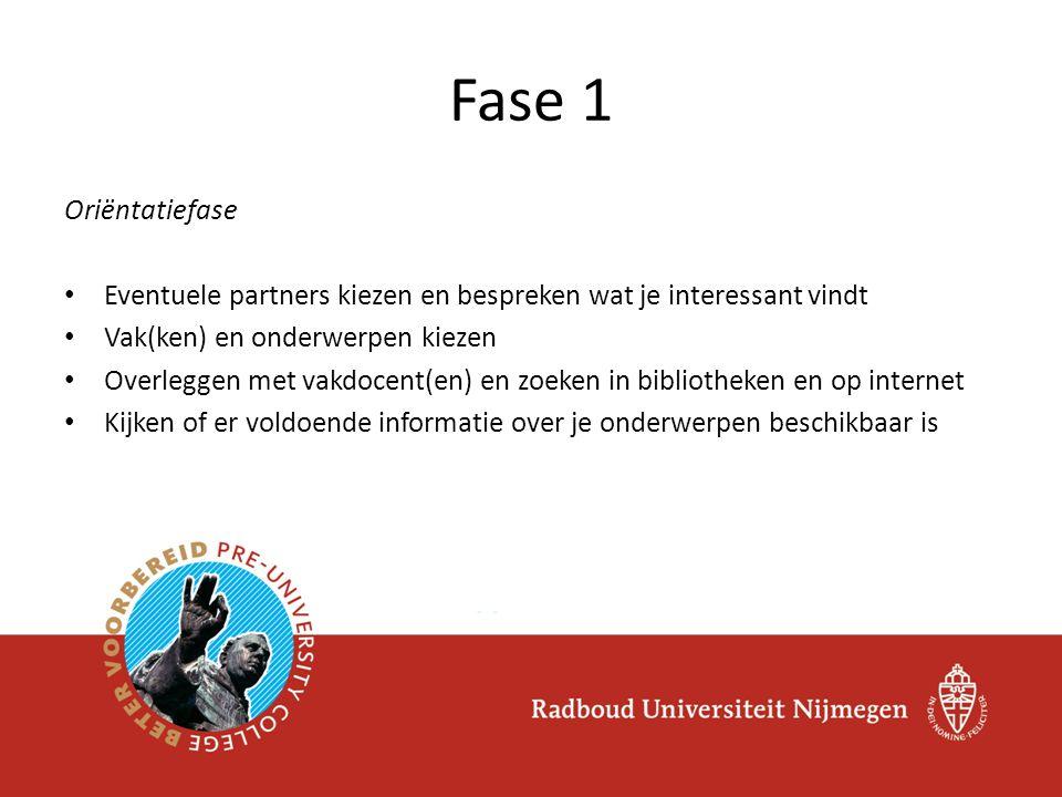 Keuzefase Een onderwerp kiezen Literatuur/geschikte bronnen zoeken Formuleren van de probleemstelling / hoofd- en deelvragen Fase 2