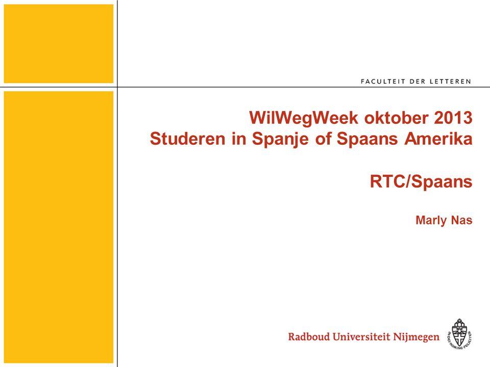 WilWegWeek oktober 2013 Studeren in Spanje of Spaans Amerika RTC/Spaans Marly Nas