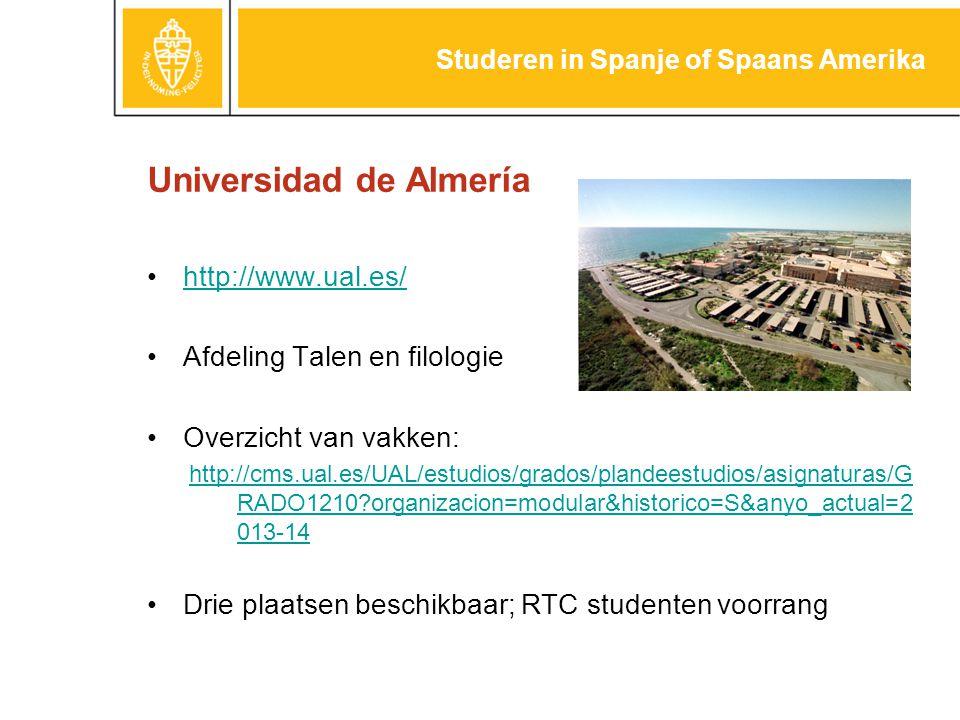 Universidad de Almería http://www.ual.es/ Afdeling Talen en filologie Overzicht van vakken: http://cms.ual.es/UAL/estudios/grados/plandeestudios/asign