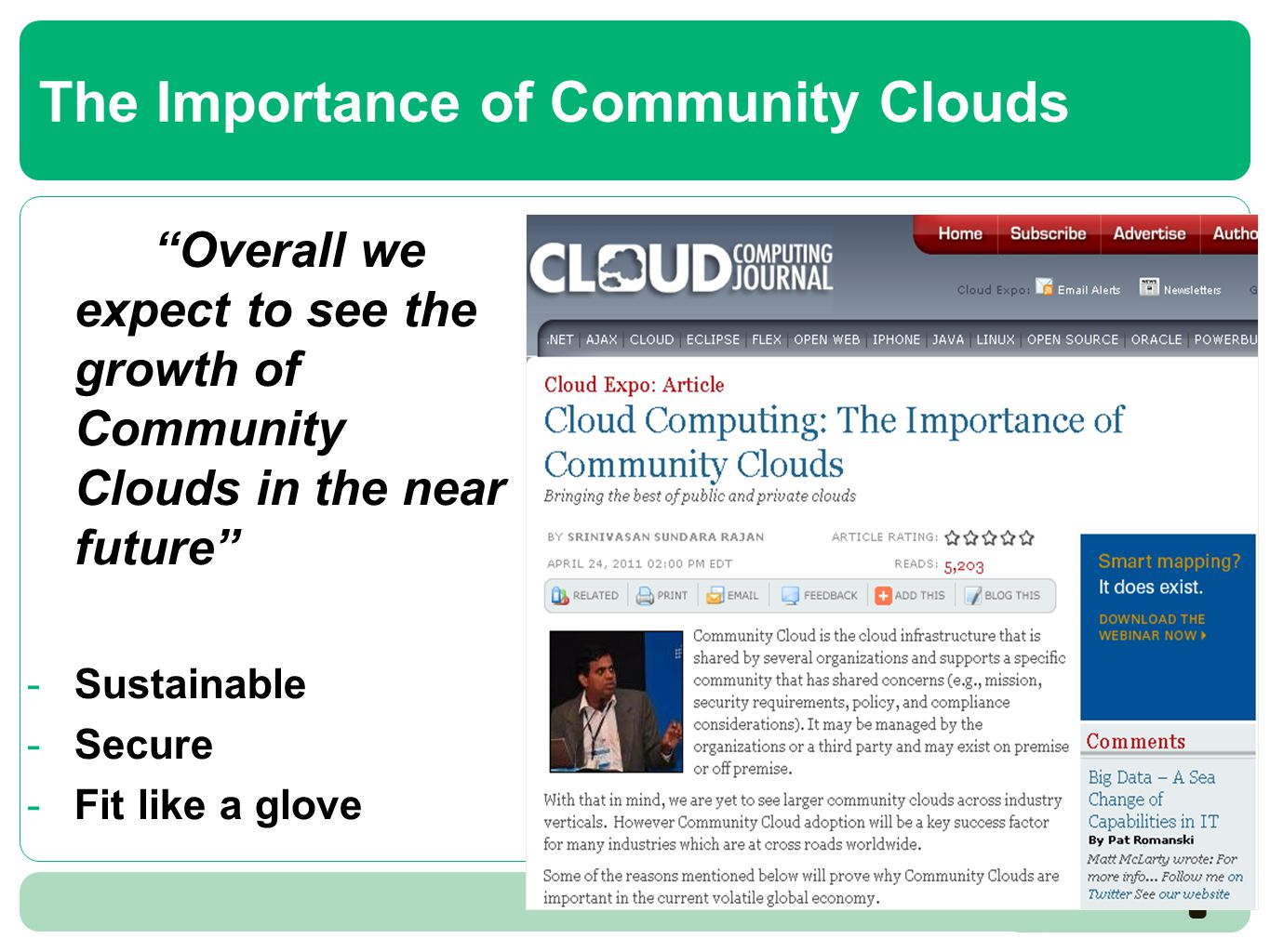"The Importance of Community Clouds ""Overall we expect to see the growth of Community Clouds in the near future"" -Sustainable -Secure -Fit like a glove"