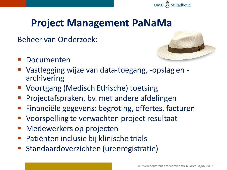 Project Management PaNaMa Beheer van Onderzoek:  Documenten  Vastlegging wijze van data-toegang, -opslag en - archivering  Voortgang (Medisch Ethische) toetsing  Projectafspraken, bv.