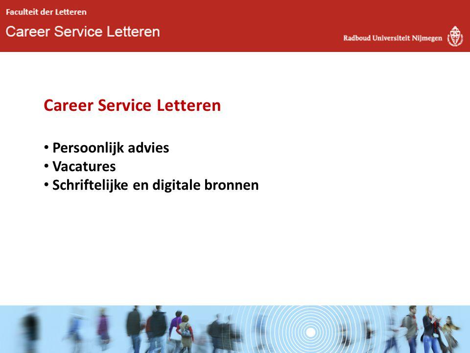 Career Service Letteren Persoonlijk advies Vacatures Schriftelijke en digitale bronnen
