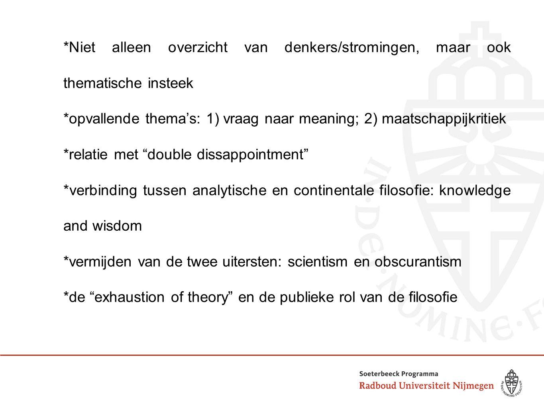 *Niet alleen overzicht van denkers/stromingen, maar ook thematische insteek *opvallende thema's: 1) vraag naar meaning; 2) maatschappijkritiek *relati