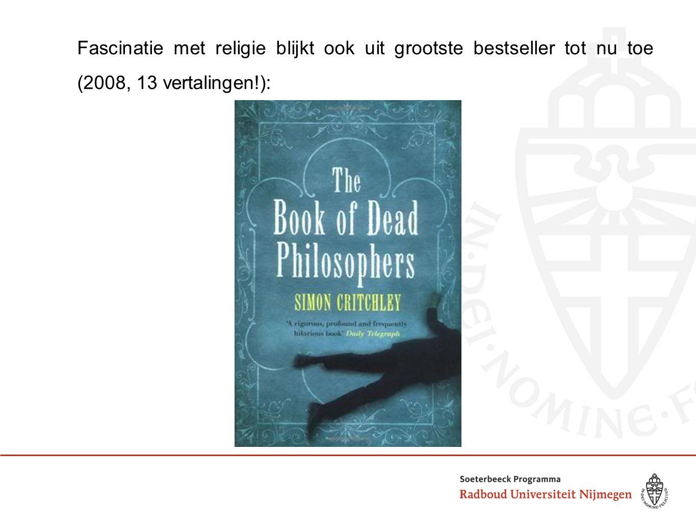 Fascinatie met religie blijkt ook uit grootste bestseller tot nu toe (2008, 13 vertalingen!):