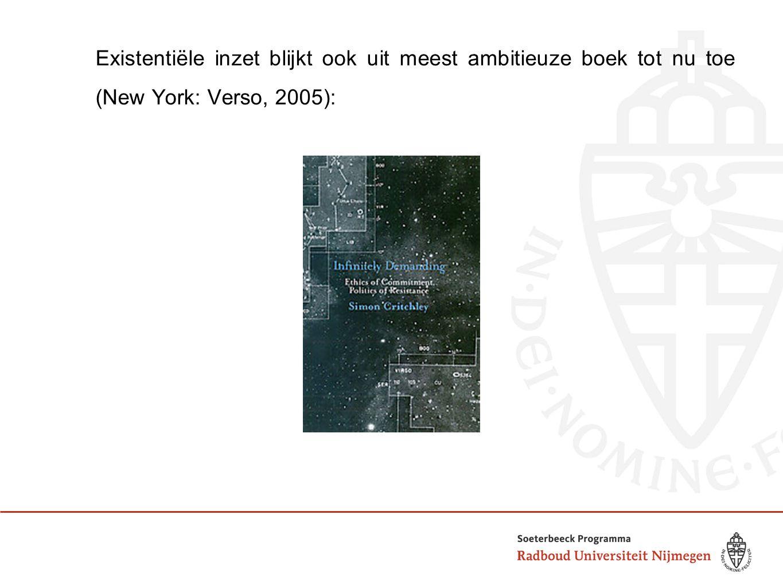 Existentiële inzet blijkt ook uit meest ambitieuze boek tot nu toe (New York: Verso, 2005):