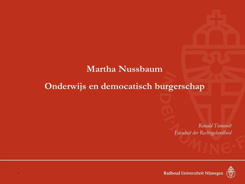 Martha Nussbaum Onderwijs en democatisch burgerschap Ronald Tinnevelt Faculteit der Rechtsgeleerdheid 1