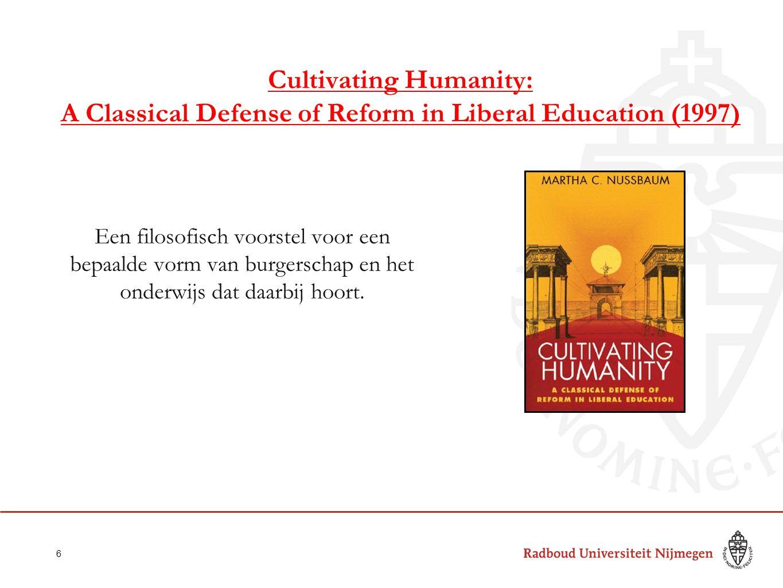 Cultivating Humanity: A Classical Defense of Reform in Liberal Education (1997) Een filosofisch voorstel voor een bepaalde vorm van burgerschap en het