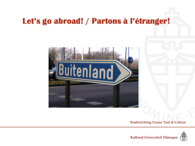 Let's go abroad! / Partons à l'étranger! Studierichting Franse Taal & Cultuur