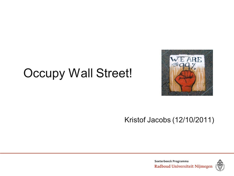 Inhoud 1. Wat is Occupy Wall Street? 2. Occupy en de nieuwe media 3. Impact en betekenis