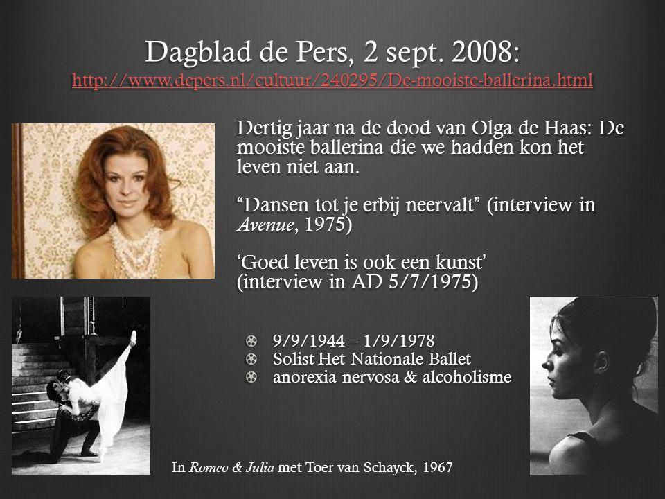 Dagblad de Pers, 2 sept. 2008: http://www.depers.nl/cultuur/240295/De-mooiste-ballerina.html http://www.depers.nl/cultuur/240295/De-mooiste-ballerina.
