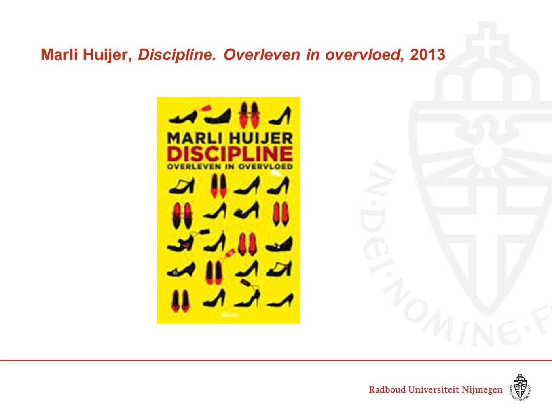 Marli Huijer, Discipline. Overleven in overvloed, 2013