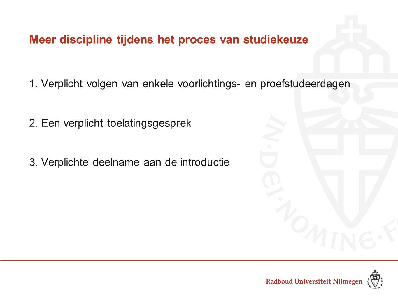 Meer discipline tijdens het proces van studiekeuze 1.
