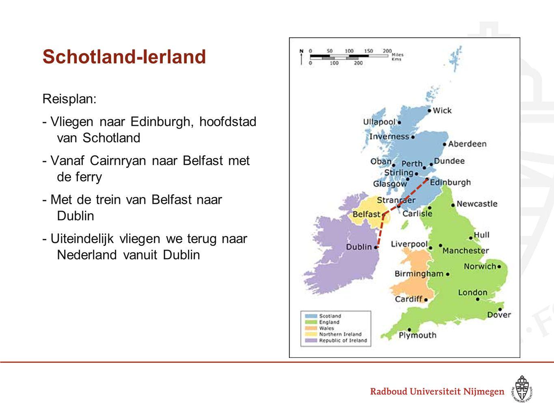 Schotland-Ierland Reisplan: - Vliegen naar Edinburgh, hoofdstad van Schotland - Vanaf Cairnryan naar Belfast met de ferry - Met de trein van Belfast n