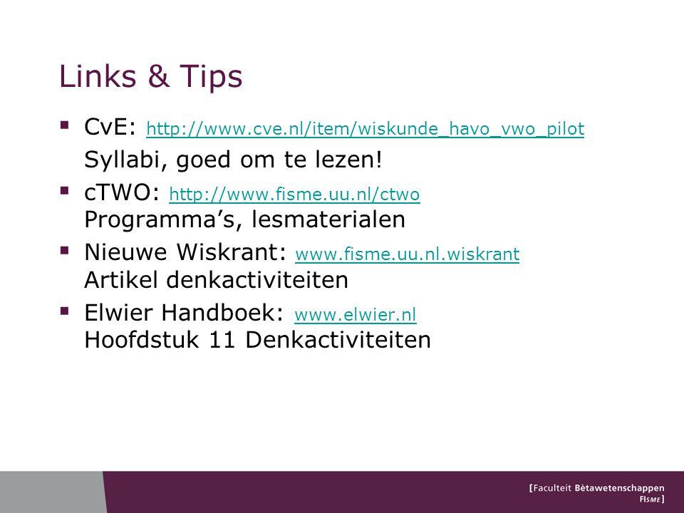  CvE: http://www.cve.nl/item/wiskunde_havo_vwo_pilot http://www.cve.nl/item/wiskunde_havo_vwo_pilot Syllabi, goed om te lezen!  cTWO: http://www.fis