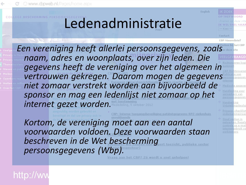 Ledenadministratie Een vereniging heeft allerlei persoonsgegevens, zoals naam, adres en woonplaats, over zijn leden.