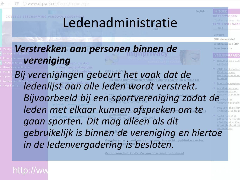 Ledenadministratie Verstrekken aan personen binnen de vereniging Bij verenigingen gebeurt het vaak dat de ledenlijst aan alle leden wordt verstrekt.